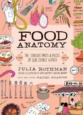Food Anatomy: The Curious Parts & Pieces of Our Edible World Cover Image