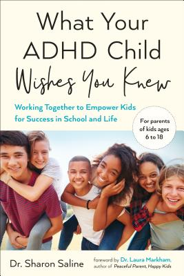 What Your ADHD Child Wishes You Knew: Working Together to Empower Kids for Success in School and Life Cover Image
