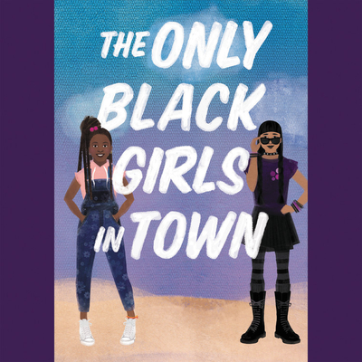 The Only Black Girls in Town Cover Image