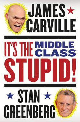 It's the Middle Class, Stupid! Cover