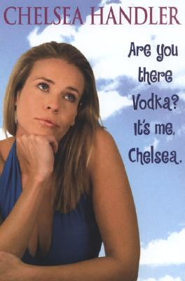 Are You There Vodka? It's Me, Chelsea Cover