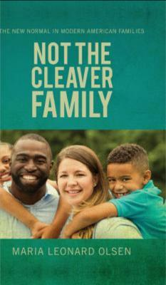 Not the Cleaver Family: The New Normal in Modern American Families Cover Image