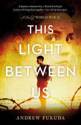 This Light Between Us: A Novel of World War II cover