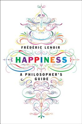 Happiness: A Philosopher's Guide Cover Image