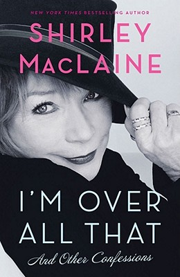 I'm Over All That and Other Confessions Cover