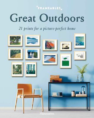 Frameables: Great Outdoors: 21 Prints for a Picture-Perfect Home Cover Image