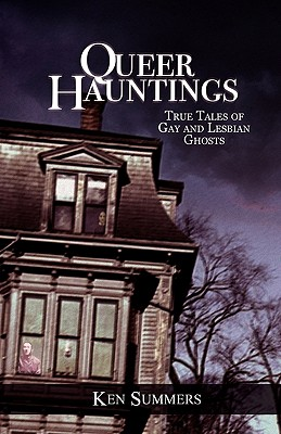 Queer Hauntings: True Tales of Gay & Lesbian Ghosts Cover Image