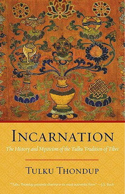 Incarnation: The History and Mysticism of the Tulku Tradition of Tibet Cover Image