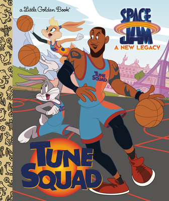 Tune Squad (Space Jam: A New Legacy) (Little Golden Book) Cover Image