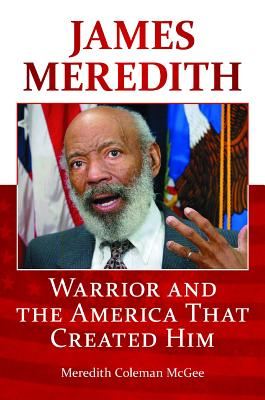 James Meredith: Warrior and the America that Created Him Cover Image