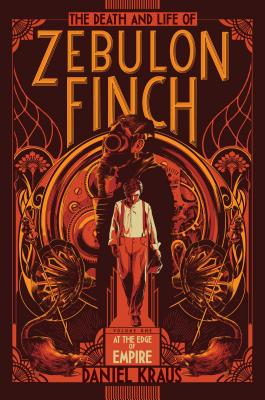 The Death and Life of Zebulon Finch, Volume One Cover