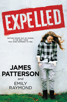 Expelled by James Patterson and Emily Raymond