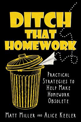 Ditch That Homework: Practical Strategies to Help Make Homework Obsolete Cover Image