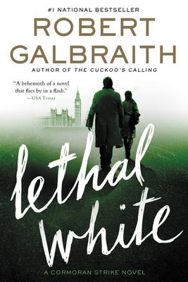 Lethal White (A Cormoran Strike Novel) Cover Image