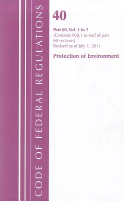 Protection of Environment, Part 60: 60.1 to End of Part 60 Sections Cover Image