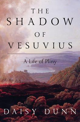 The Shadow of Vesuvius: A Life of Pliny Cover Image