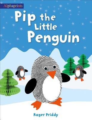 Pip the Little Penguin (An Alphaprints picture book) Cover Image