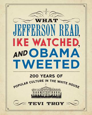 What Jefferson Read, Ike Watched, and Obama Tweeted Cover