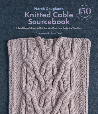Norah Gaughan's Knitted Cable Sourcebook Cover