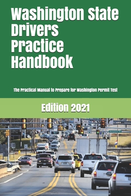 Washington State Drivers Practice Handbook: The Manual to prepare for Washington Permit Test - More than 300 Questions and Answers Cover Image