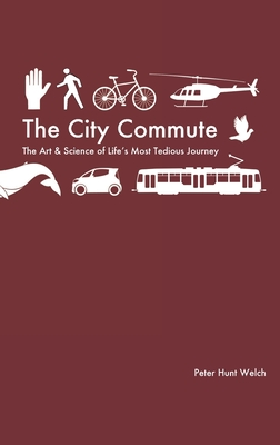 The City Commute: The Art and Science of Life's Most Tedious Journey Cover Image