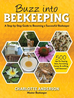 Buzz into Beekeeping: A Step-by-Step Guide to Becoming a Successful Beekeeper Cover Image