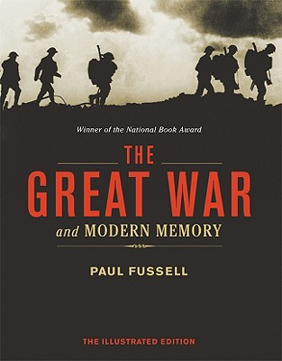The Great War and Modern Memory: The Illustrated Edition Cover Image