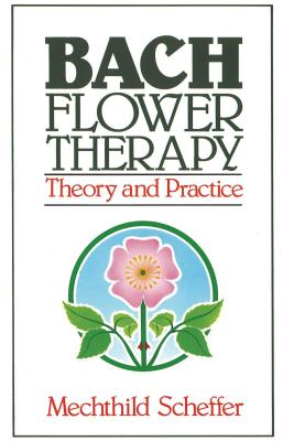 Bach Flower Therapy: Theory and Practice Cover Image