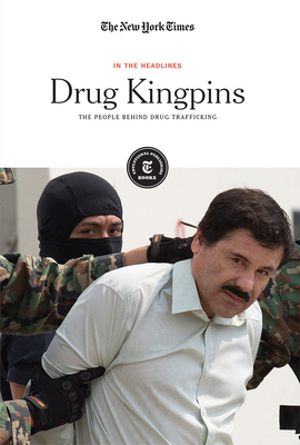 Drug Kingpins: The People Behind Drug Trafficking (In the Headlines) Cover Image