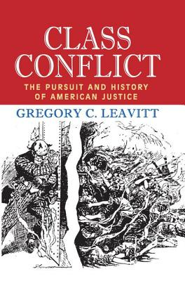 Class Conflict: The Pursuit and History of American Justice Cover Image
