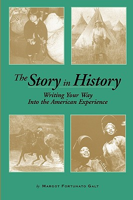 The Story in History: Writing Your Way Into the American Experience Cover Image
