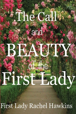 The Call and beauty of the First Lady Cover Image