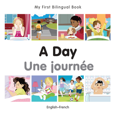My First Bilingual Book–A Day (English–French) Cover Image