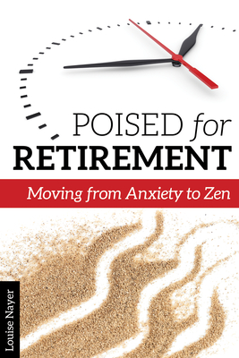 Poised for Retirement: Moving from Anxiety to Zen Cover Image