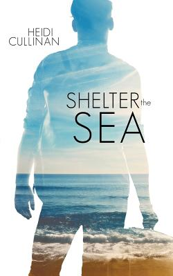 Shelter the Sea (Roosevelt #2) Cover Image