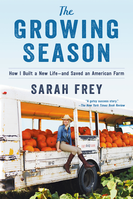 The Growing Season: How I Built a New Life--and Saved an American Farm Cover Image