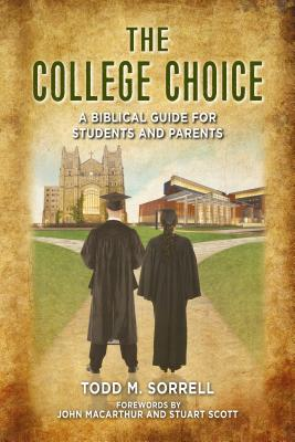 The College Choice: A Biblical Guide for Students and Parents Cover Image