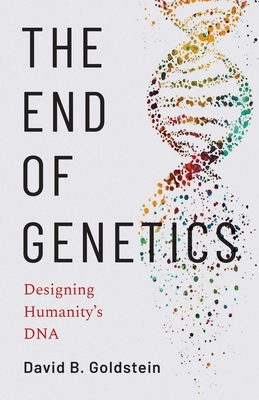 The End of Genetics: Designing Humanity's DNA Cover Image