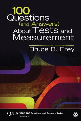 Cover for 100 Questions (and Answers) about Tests and Measurement (Sage 100 Questions and Answers #2)