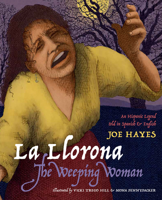 La Llorona/The Weeping Woman: An Hispanic Legend Told in Spanish and English Cover Image