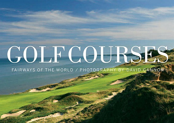 Golf Courses: Fairways of the World cover image
