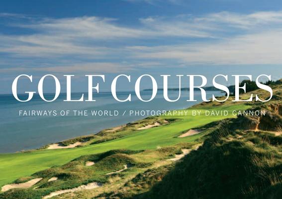 Golf Courses: Fairways of the WorldDavid Cannon, Ernie Els, Sir Michael Bonallack