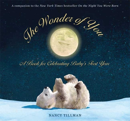 The Wonder of You: A Book for Celebrating Baby's First Year Cover Image