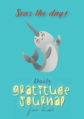 Seas the Day! Daily Gratitude Journal for Kids (A5 - 5.8 x 8.3 inch) Cover Image