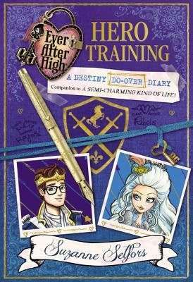 Ever After High: Hero Training: A Destiny Do-Over Diary Cover Image