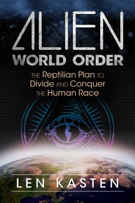 Alien World Order The Reptilian Plan To Divide And Conquer The Human Race Indiebound Org