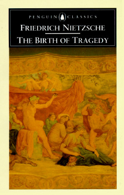 The Birth of Tragedy: Out of the Spirit of Music Cover Image