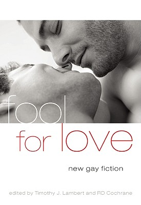 Fool for Love: New Gay Fiction Cover Image