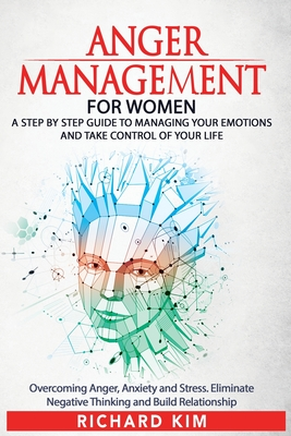 Anger Management for Women: A Step by Step Guide to Managing Your Emotions and Take Control of Your Life. Overcoming Anger, Anxiety and Stress. El Cover Image