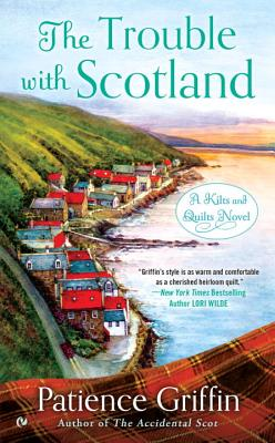 The Trouble With Scotland (Kilts and Quilts #5) Cover Image